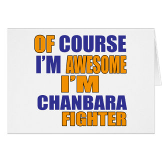 Of Course I Am Chanbara Fighter Card
