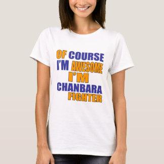 Of Course I Am Chanbara Fighter T-Shirt
