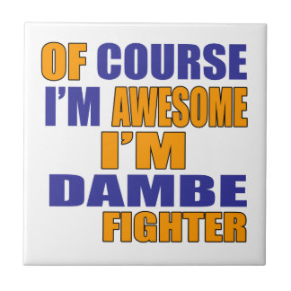 Of Course I Am Dambe Fighter Tiles