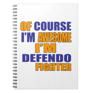 Of Course I Am Defendo Fighter Notebooks