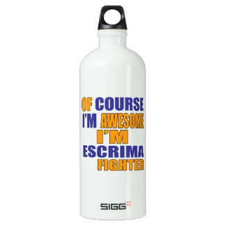 Of Course I Am Escrima Fighter Water Bottle