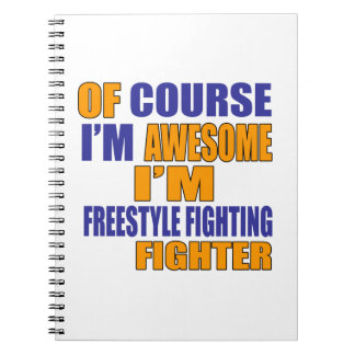 Of Course I Am Freestyle Fighting Fighter Notebooks