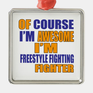 Of Course I Am Freestyle Fighting Fighter Silver-Colored Square Ornament