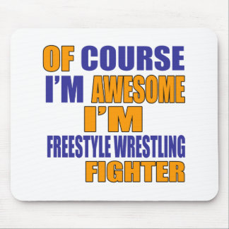 Of Course I Am Freestyle Wrestling Fighter Mouse Pad