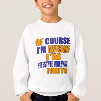 Of Course I Am Freestyle Wrestling Fighter Sweatshirt