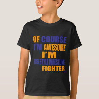 Of Course I Am Freestyle Wrestling Fighter T-Shirt