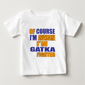 Of Course I Am Gatka Fighter Baby T-Shirt