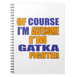 Of Course I Am Gatka Fighter Notebook