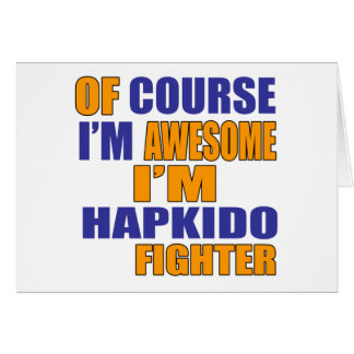 Of Course I Am Hapkido Fighter Card