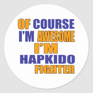Of Course I Am Hapkido Fighter Classic Round Sticker