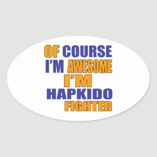 Of Course I Am Hapkido Fighter Oval Sticker