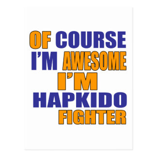 Of Course I Am Hapkido Fighter Postcard