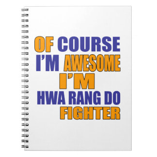 Of Course I Am Hwa Rang Do Fighter Notebooks