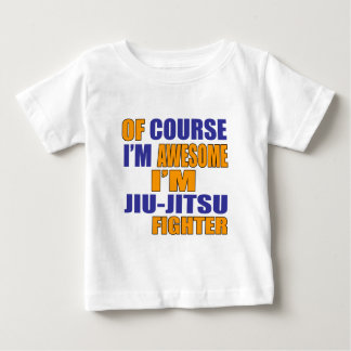 Of Course I Am Jiu Jitsu Fighter Baby T-Shirt