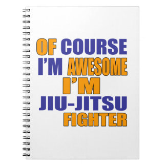Of Course I Am Jiu Jitsu Fighter Notebooks