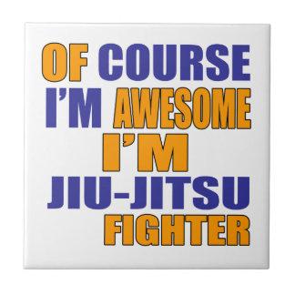Of Course I Am Jiu Jitsu Fighter Tile