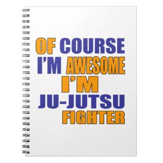 Of Course I Am Ju Jutsu Fighter Notebooks