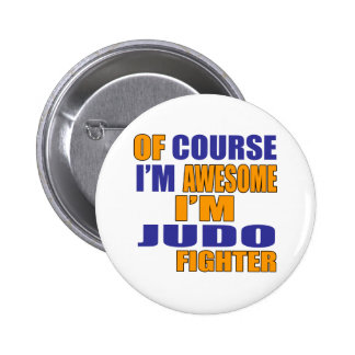 Of Course I Am Judo Fighter 2 Inch Round Button