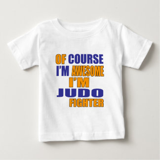 Of Course I Am Judo Fighter Baby T-Shirt