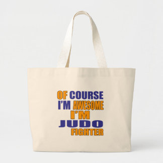 Of Course I Am Judo Fighter Large Tote Bag