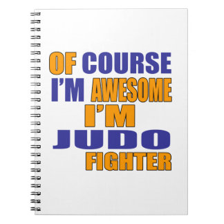 Of Course I Am Judo Fighter Notebook