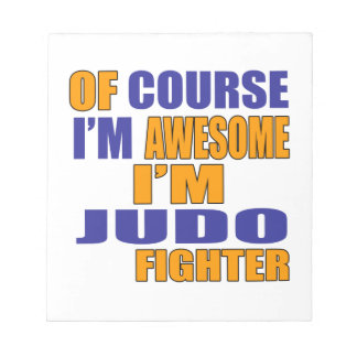Of Course I Am Judo Fighter Notepad