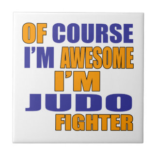 Of Course I Am Judo Fighter Tile