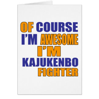 Of Course I Am Kajukenbo Fighter Card