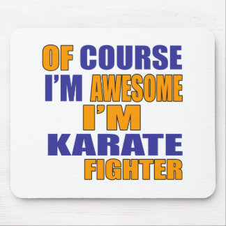 Of Course I Am Karate Fighter Mouse Pad