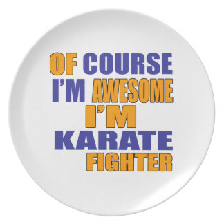 Of Course I Am Karate Fighter Plate