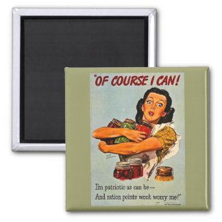 Of Course I Can! Vintage World War Two Square Magnet