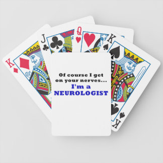 Of Course I Get On Your Nerves Im a Neurologist Poker Deck