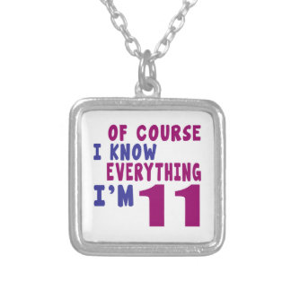 Of Course I Know Everything I Am 11 Silver Plated Necklace