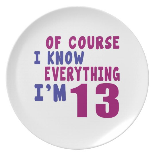 Of Course I Know Everything I Am 13 Plate