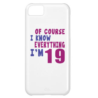 Of Course I Know Everything I Am 19 Case For iPhone 5C
