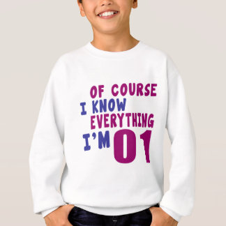 Of Course I Know Everything I Am 1 Sweatshirt