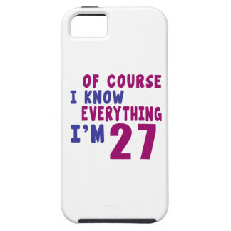 Of Course I Know Everything I Am 27 iPhone 5 Covers