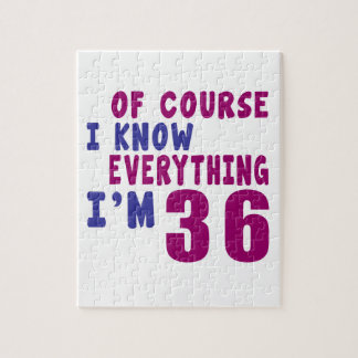 Of Course I Know Everything I Am 36 Jigsaw Puzzle