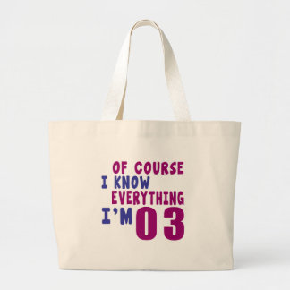 Of Course I Know Everything I Am 3 Large Tote Bag