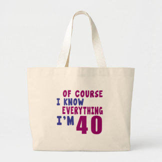 Of Course I Know Everything I Am 40 Large Tote Bag