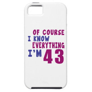 Of Course I Know Everything I Am 43 Case For The iPhone 5