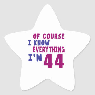 Of Course I Know Everything I Am 44 Star Sticker