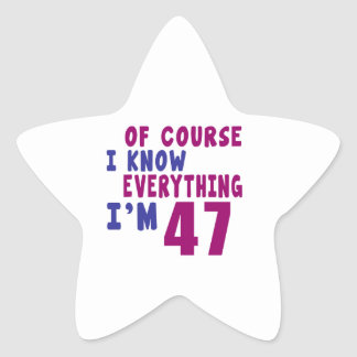 Of Course I Know Everything I Am 47 Star Sticker