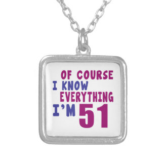 Of Course I Know Everything I Am 51 Silver Plated Necklace