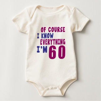 Of Course I Know Everything I Am 60 Baby Bodysuit
