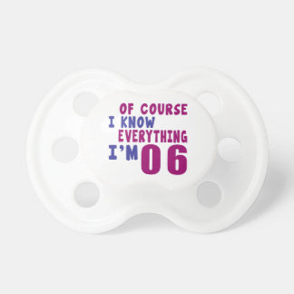 Of Course I Know Everything I Am 6 Pacifier