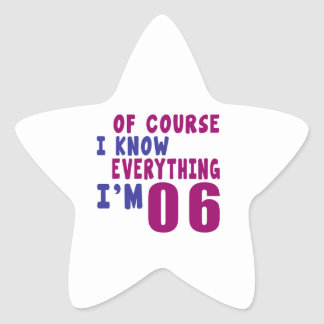 Of Course I Know Everything I Am 6 Star Sticker