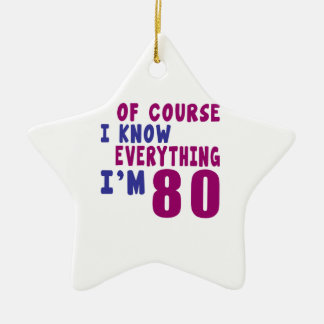 Of Course I Know Everything I Am 80 Ceramic Star Ornament