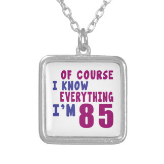 Of Course I Know Everything I Am 85 Silver Plated Necklace
