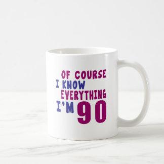 Of Course I Know Everything I Am 90 Coffee Mug
